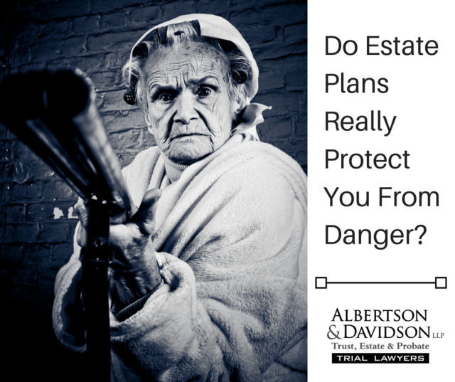 Do California Estate Plans Really Protect You When You Need Them to?