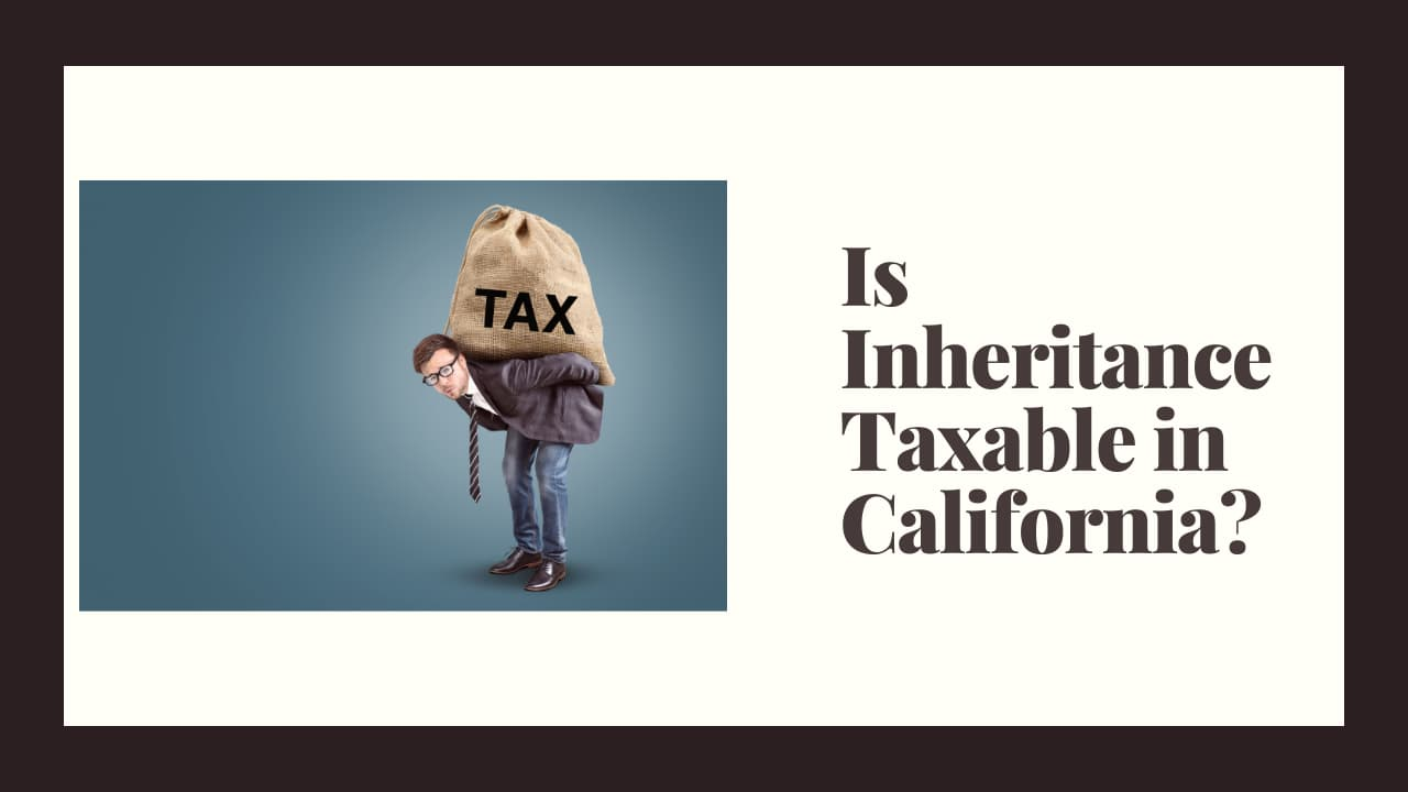 is-inheritance-taxable-california